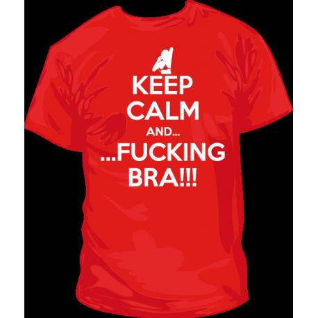 Camiseta Keep Calm Fucking Bra