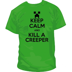 Camiseta Keep Calm and Kill a Creeper