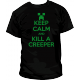 Camiseta Keep Calm and Kill a Creeper