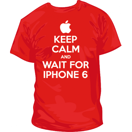 Keep Calm and Wait for iPhone 6