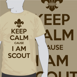 Keep Calm Cause I am scout