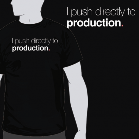 I Push Directly To Prod [8equalsD]