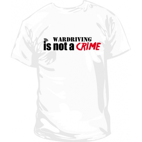Camiseta wardriving is not a crime
